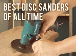 Best Disc Sanders for Sale Today