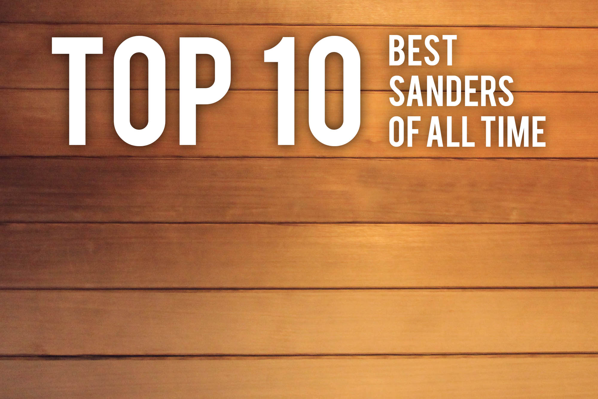 Top 10 Best Sanders of All Time - Reviewed