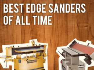 Best Edge Sander Reviews