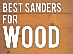 best sanders for wood